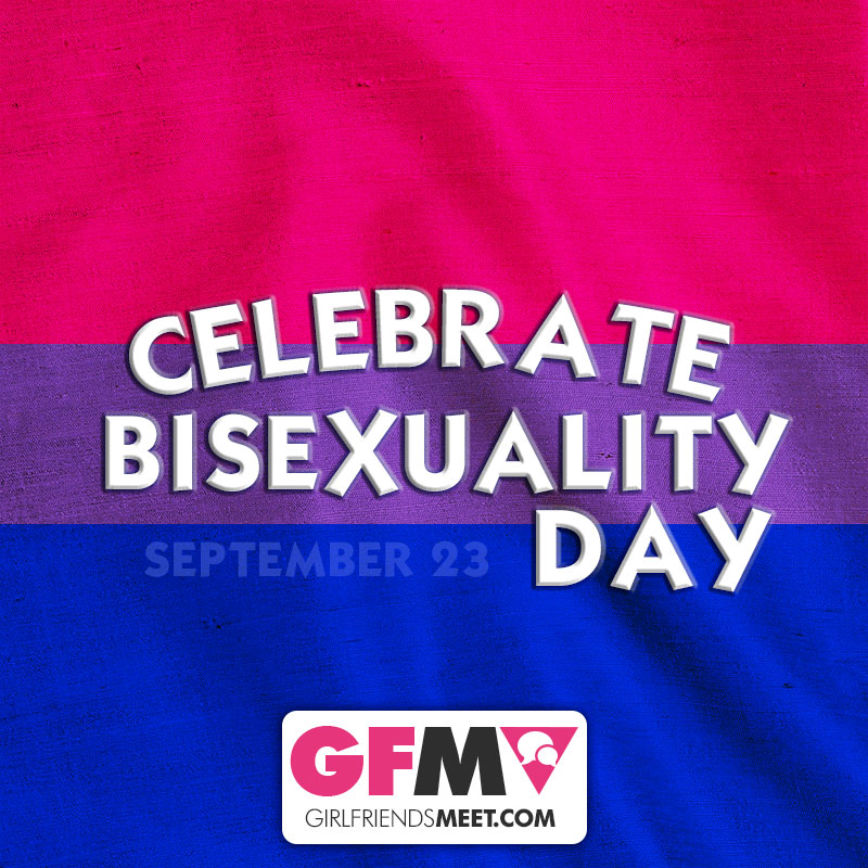 GirlfriendsMeet-Celebrate-Bisexuality-Day