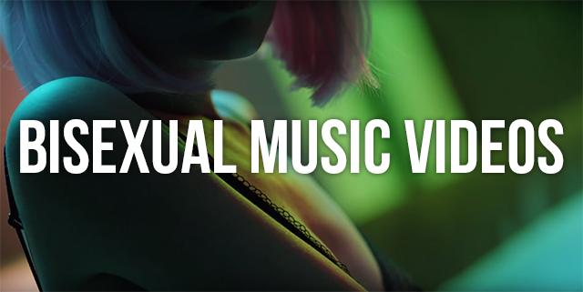 20150930-GFM-Blog-Bisexual Music Videos