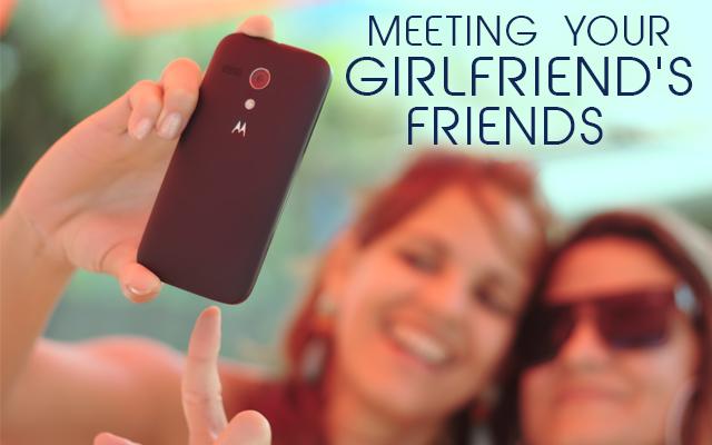 Meeting girlfriends friends