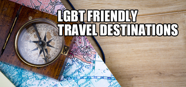 LGBT Friendly Travel Destinations