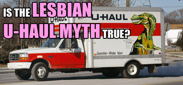 Lesbian U Haul Myth - Is it True?