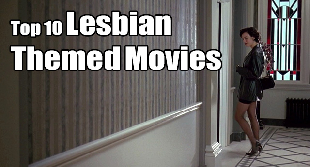Top 10 Lesbian Themed Movies