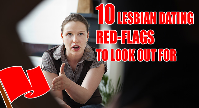 Lesbian Dating Red Flags